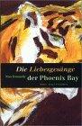 Die Liebesgesänge der Phoenix Bay
